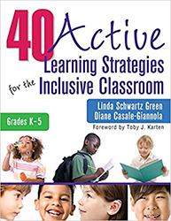 40 Active Learning Strategies for the Inclusive Classroom, Grades K–5 CP1705