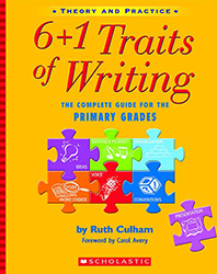 6+1 Traits of Writing:  Primary Grades 9780439574129