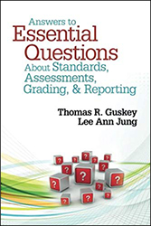 Answers to Essential Questions About Standards, Assessments, Grading, and Reporting CP5240