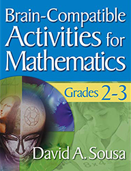 Brain-Compatible Activities for Mathematics, Grades 2-3 CP7853