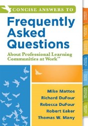 Concise Answers to Frequently Asked Questions About Professional Learning Communities at Work Sol
