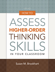 How to Assess Higher-Order Thinking Skills in Your Classroom ASCD0489