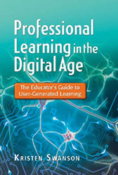 Professional Learning in the Digital Age: The Educator's Guide to User-Generated Learning EoE2284