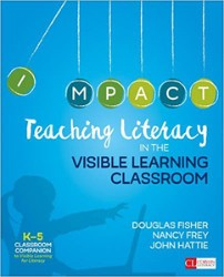 Teaching Literacy in the Visible Learning Classroom, Grades K-5 CP6145